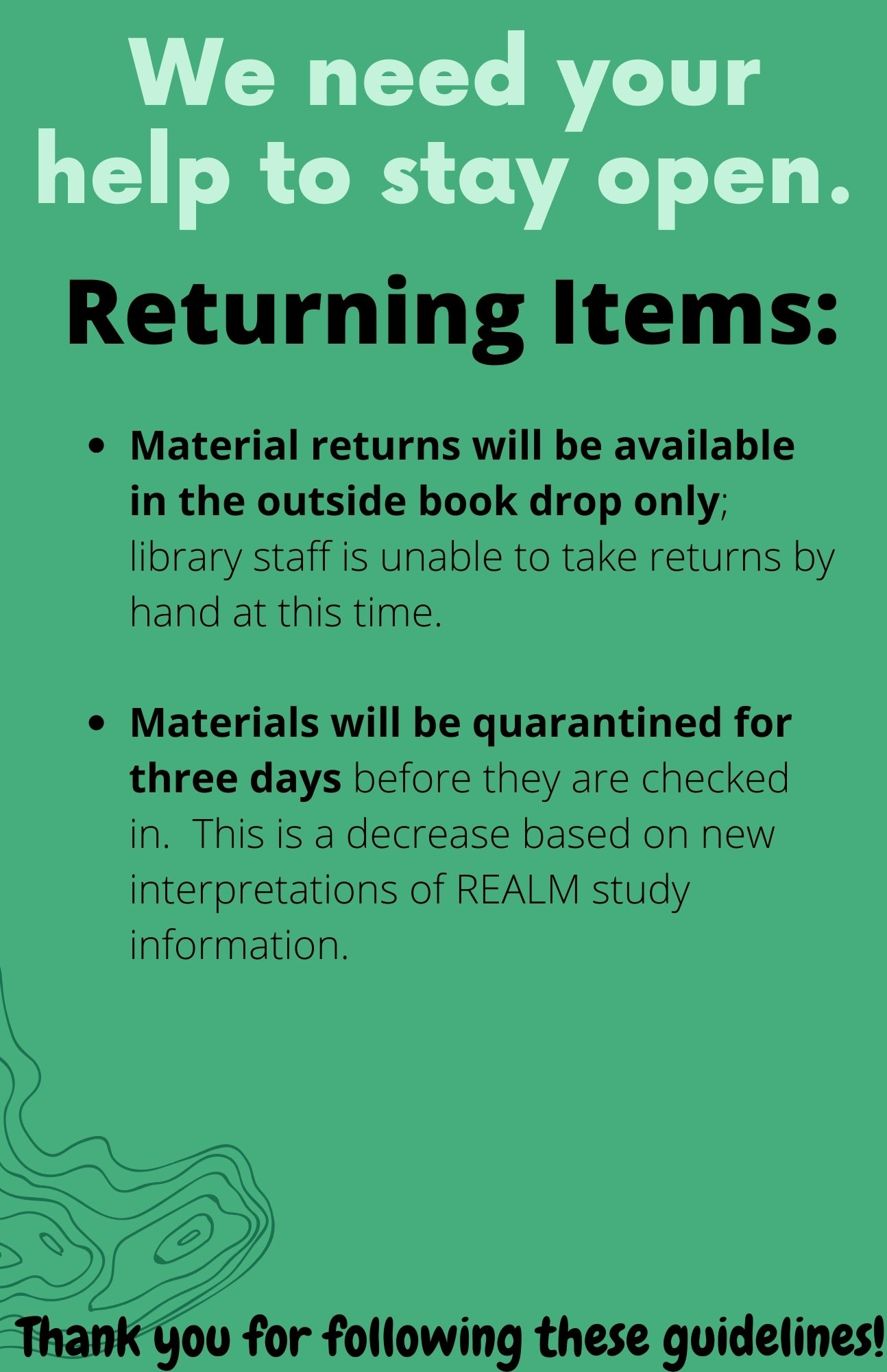 Please return all items in the book drop. We quarantine items for three days before checking them in.